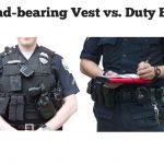 load-bearing vest vs. Duty Belt